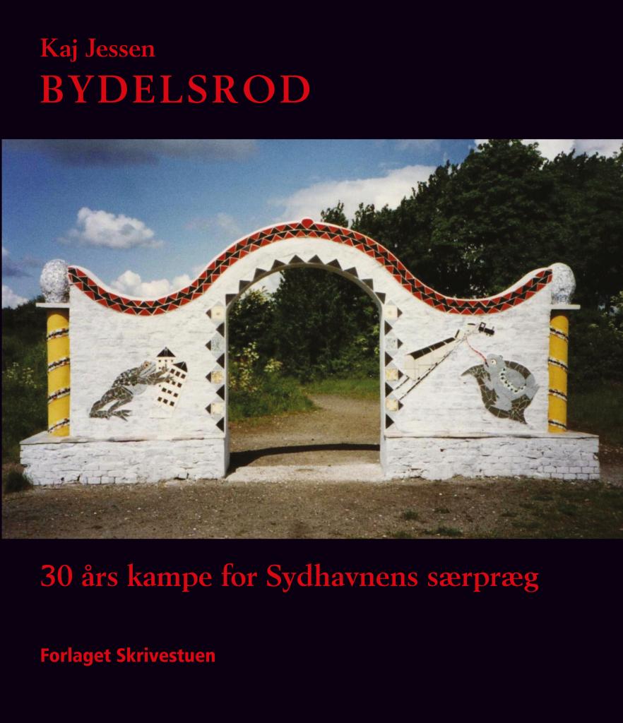 """Bogen """"Bydelsrod – 30 års kampe for Sydhavnens særpræg"""""""